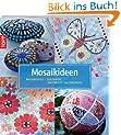 Mosaikideen: Mosaikideen - Dekorativ, raffiniert, faszinierend
