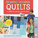 Sewing School  Quilts: 15 Projects Kids Will Love to Make; Stitch Up a Patchwork Pet, Scrappy Journal, T-Shirt Quilt, and More (English Edition)