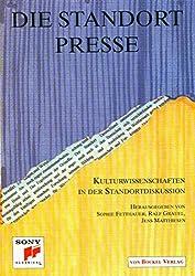Die Standortpresse: Orientierungstexte aus der Kulturwissenschaft und Kulturmanagement