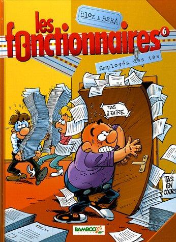 Les fonctionnaires, Tome 6 : Employés des tas