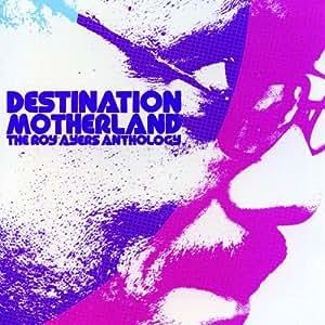 Destination Motherland (The Roy Ayers Anthology)