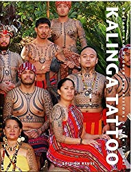 Kalinga Tattoo: Ancient & Modern Expressions of the Tribal: Ancient and Modern Expressions of the Tribal (Body Art Tattooing)