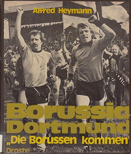 Borussia Dortmund. Die Borussen kommen