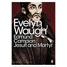 Edmund Campion: Jesuit and Martyr (Penguin Modern Classics) by Evelyn Waugh (2012-08-02)