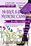 MOTHER NATURE'S MEDICINE CABINET: Essential oils - A to Z reference guide for beginners (Witchwood Estate Collectables Book 3)