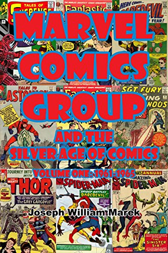 Marvel Comics Group and the Silver Age of Comics: Volume One: 1961-1965 (English Edition)