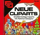 Neue Cliparts. CD- ROM für Windows 95/98/NT. 10 000 farbige Cliparts mit Rahmen- Designer