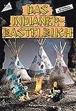 Das Indianer-Bastelbuch - Renate Henge