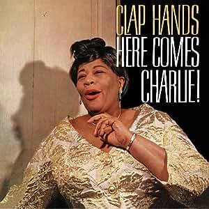 Clap Hands, Here Comes Charlie! + 9 bonus tracks