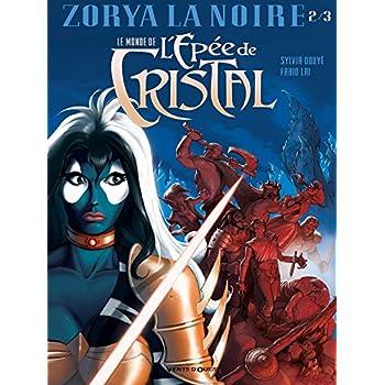 Le Monde de l'Épée de cristal - Tome 02: Zorya la noire 2/3