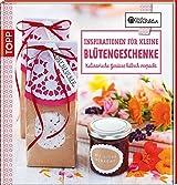 Inspirationen für kleine Blütengeschenke: Kulnarische Genüsse hübsch verpackt (Kreative Manufaktur)