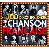 Les 100 Disques d'Or de la Chanson Française