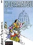 Kogaratsu, tome 5 - Par-delà les cendres