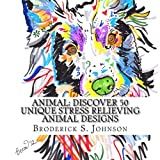 Animal: Discover 50 Unique Stress Relieving Animal Designs