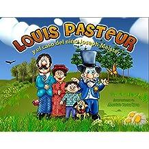 Louis Pasteur y el caso del niño Joseph Meister