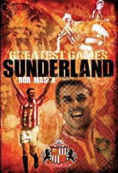 Sunderland's Greatest Games