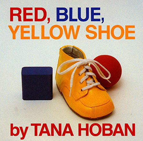 Red, Blue, Yellow Shoe por Tana Hoban