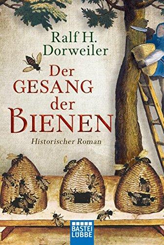 Dorweiler, Ralf H.: Der Gesang der Bienen