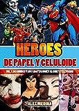Heroes papel celuloide: Vol.