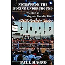 Notes from the Boxing Underground (The Best of Magno's Monday Rant)
