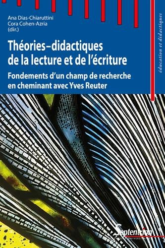 Thories-didactiques de la lecture et de l'criture: Fondements d'un champ de recherche en cheminant avec Yves Reuter