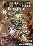 L'Attacco dei Giganti - Before the Fall: Il Manga n. 6