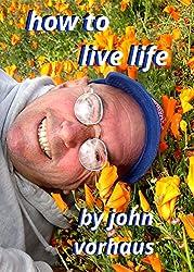 How To Live Life (English Edition)