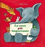 Scarica Libro La cosa piu importante 1 (PDF,EPUB,MOBI) Online Italiano Gratis