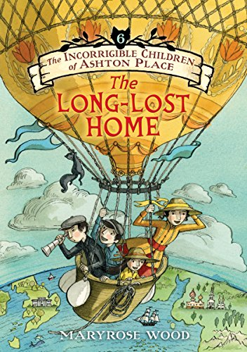 The Incorrigible Children of Ashton Place 06: The Long-Lost Home por Maryrose Wood