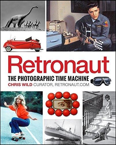 Retronaut: The Photographic Time Machine por Chris Wild