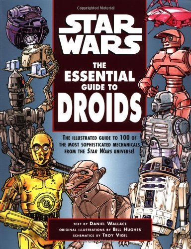 Star Wars: The Essential Guide to Droids by Daniel Wallace (February 16,1999) par Daniel Wallace