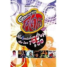 Generación Tocata: La musica POP de los 70 y 80. (Ensayo)