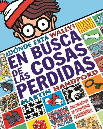 Donde Esta Wally? En Busca de Las Cosas Perdidas (Donde Esta Wally? / Where's Waldo?)