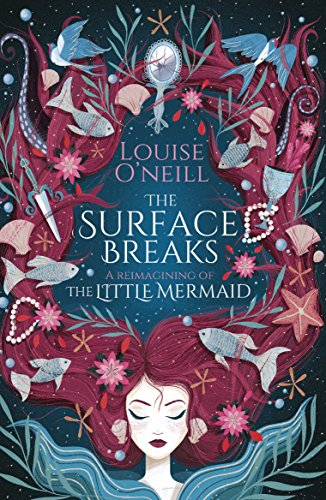 The Surface Breaks: a reimagining of The Little Mermaid (English Edition) por Louise O'Neill
