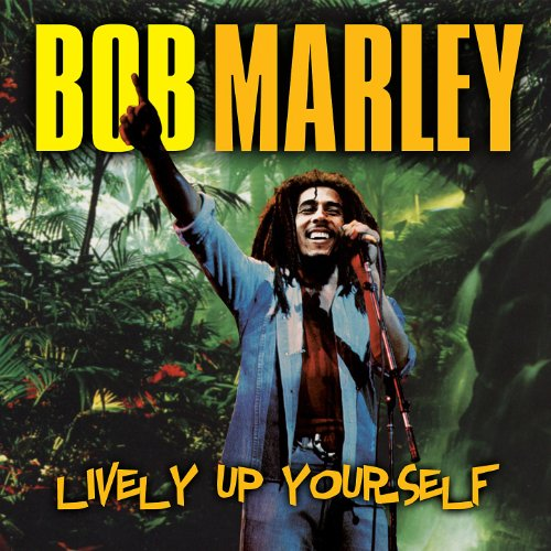 Lively Up Yourself (Up Bob Yourself Lively Marley)