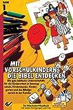 Mit Vorschulkindern die Bibel entdecken Bd. 1: mit CD-ROM