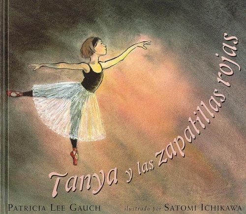 Tanya y las zapatillas rojas (NO FICCION INFANTIL) por Patricia Lee Gauch