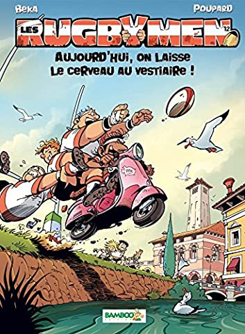 Les Rugbymen - tome 12 - Aujourd