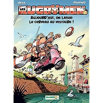 Les Rugbymen - tome 12 - Aujourd'hui, on laisse le cerveau au vestiaire !