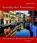 Venedig der Venezianer: Eine unbekann...