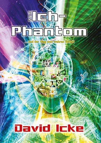 Das Ich-Phantom: ... und wie man das wahre Selbst findet (Ken Wilber Bücher)