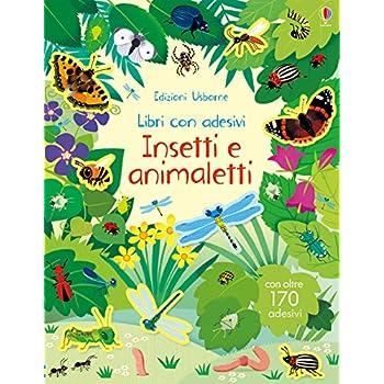 Insetti E Animaletti. Con Adesivi. Ediz. Illustrata
