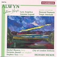 Alwyn: Lyra Angelica / Autumn Legend / Pastoral Fantasia / Tragic Interlude