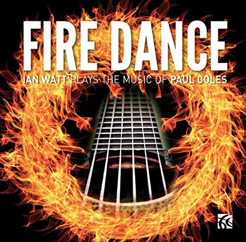 fire-dance-ian-watt-plays-the-music-of-paul-coles