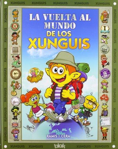 La vuelta al mundo de los Xunguis (Colección Los Xunguis) (En busca de...) por Joaquín Cera