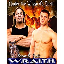Under the Wizard's Spell (WRAITH Book 3) (English Edition)