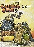 Carmen Cru, Tome 2 - La dame de fer