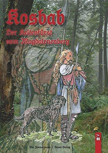Kosbab: Der Keltenfürst vom Magdalenenberg
