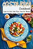 Costa Rica Cookbook: Learn to Cook Costa Rican Food for Newbies (English Edition)