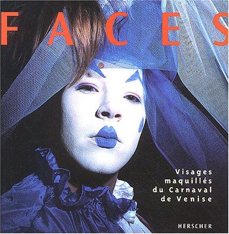 Vignette du document Faces : visages maquillés du Carnaval de Venise